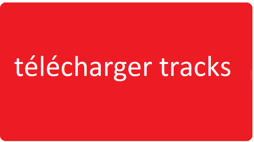 telecharger tracks